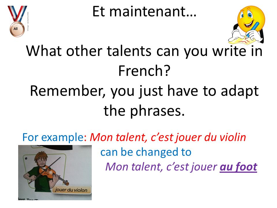 Et maintenant… What other talents can you write in French.