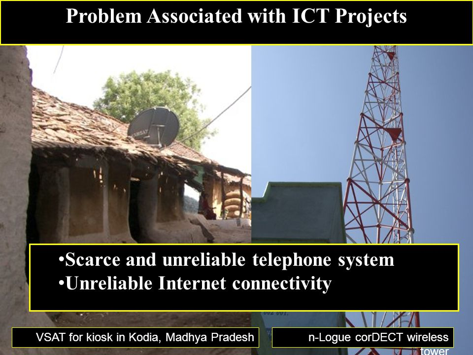 VSAT for kiosk in Kodia, Madhya Pradeshn-Logue corDECT wireless tower Scarce and unreliable telephone system Unreliable Internet connectivity Problem Associated with ICT Projects