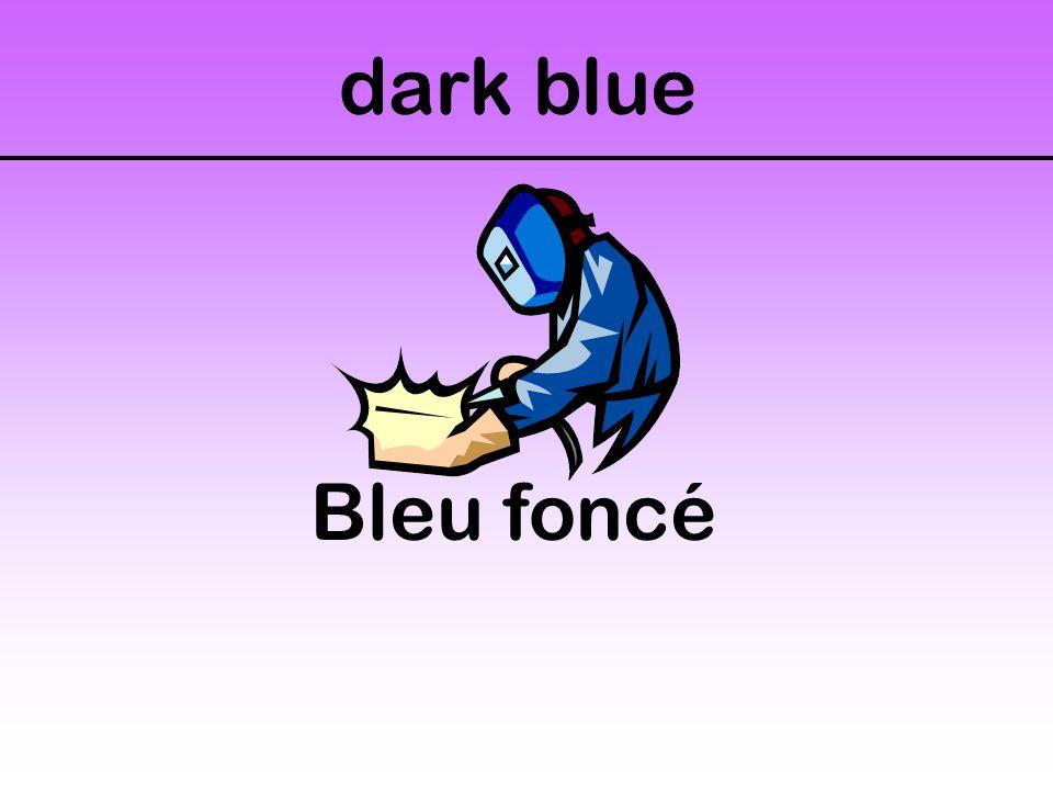 dark blue Bleu foncé