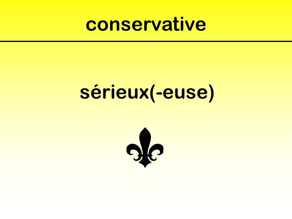 conservative sérieux(-euse)