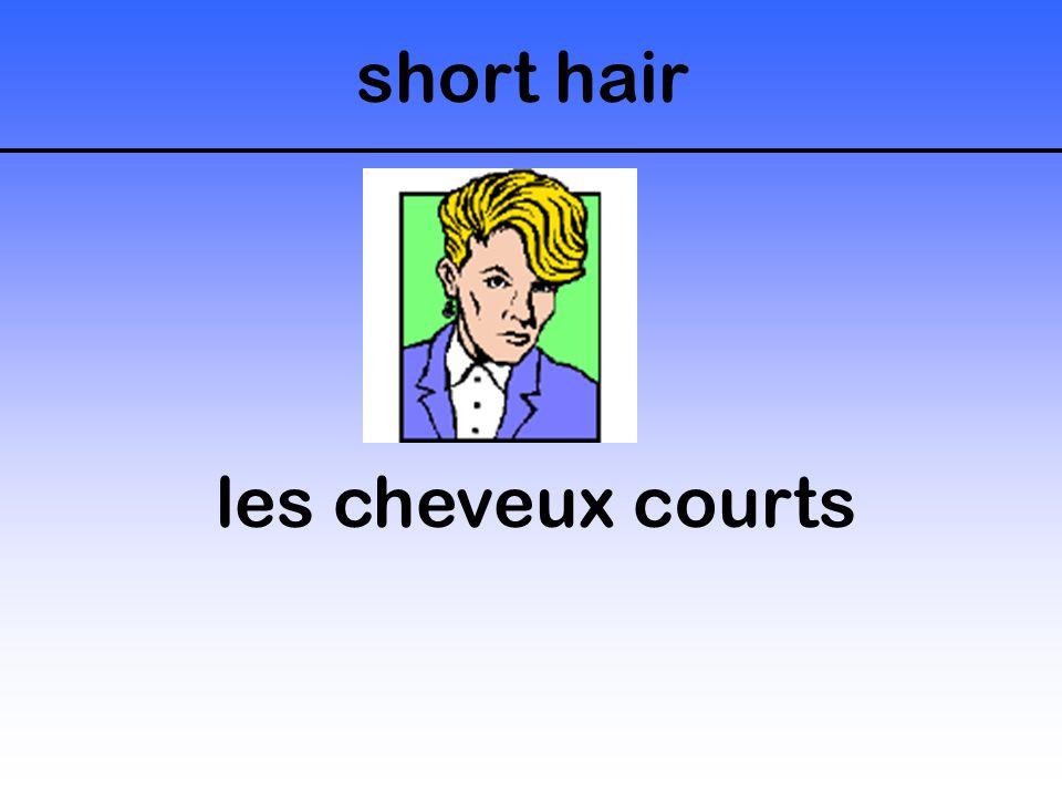 short hair les cheveux courts