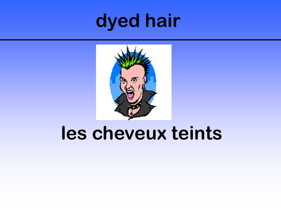 dyed hair les cheveux teints
