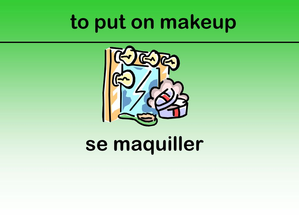 to put on makeup se maquiller