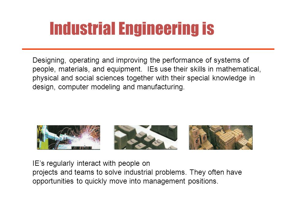 In general engineers are concerned with the analysis and design of systems.