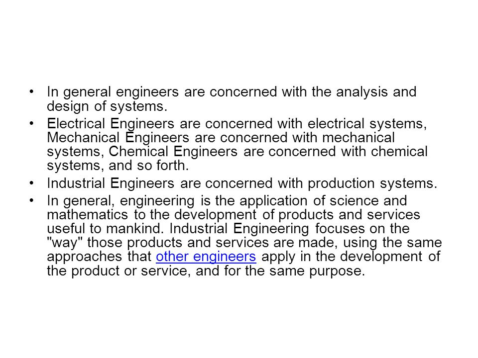 In general engineers are concerned with the analysis and design of systems. Electrical Engineers are concerned with electrical systems, Mechanical Eng