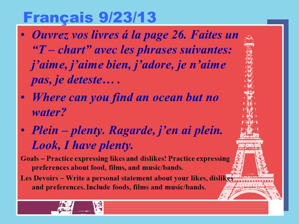 """Français 9/23/13 Ouvrez vos livres á la page 26. Faites un """"T – chart"""" avec les phrases suivantes: j'aime, j'aime bien, j'adore, je n'aime pas, je det"""