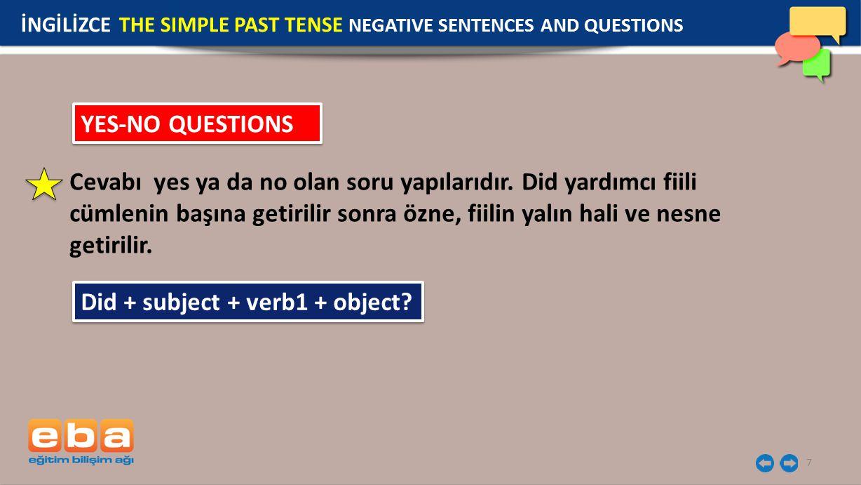 7 YES-NO QUESTIONS Cevabı yes ya da no olan soru yapılarıdır.