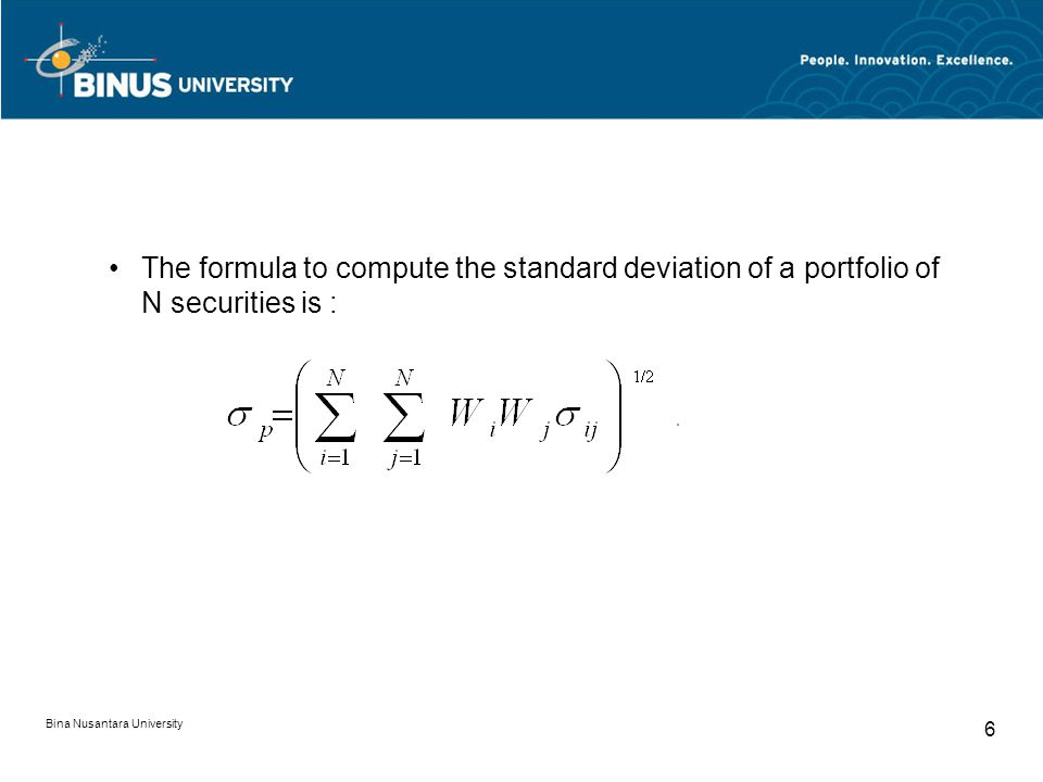 6 The formula to compute the standard deviation of a portfolio of N securities is :
