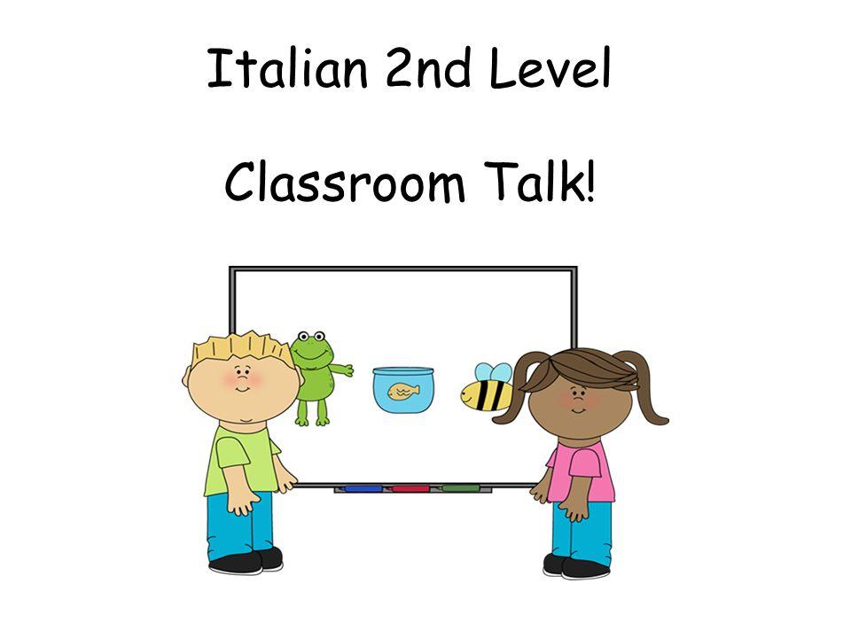 Italian 2nd Level Classroom Talk!