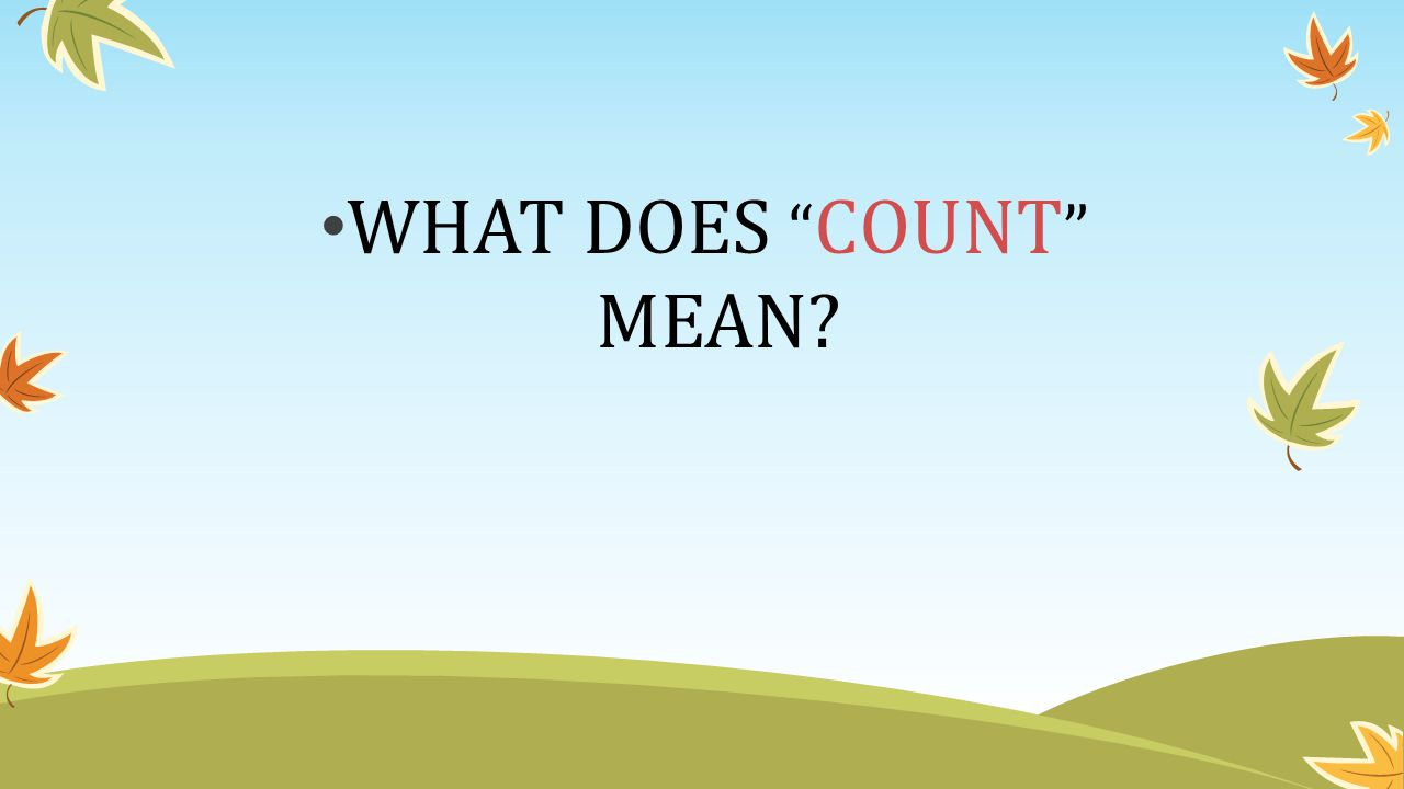 WHAT DOES COUNT MEAN