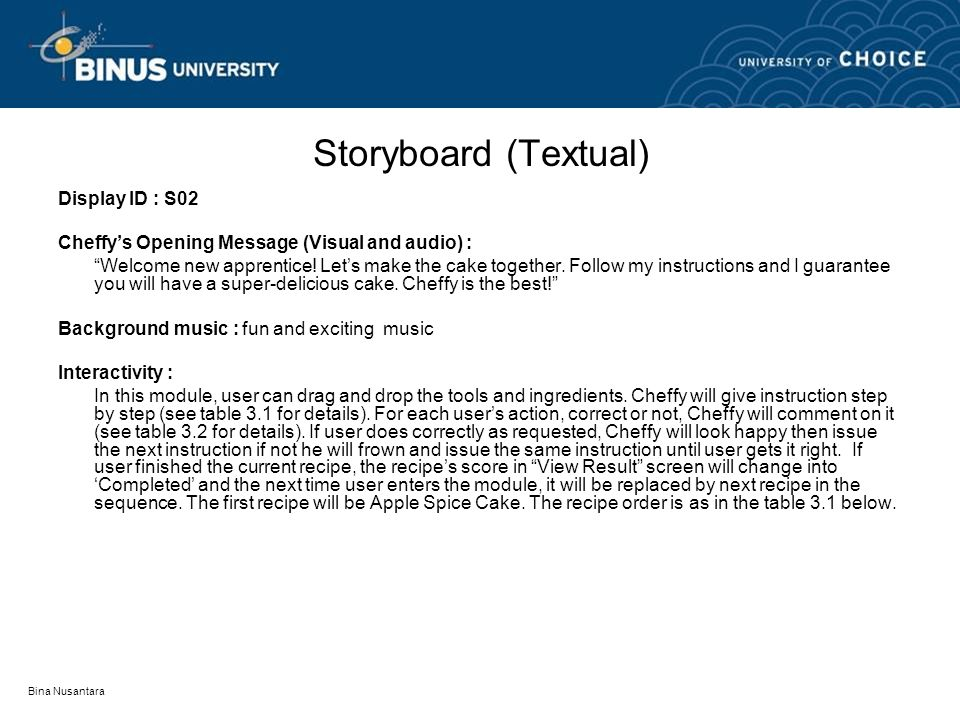 Bina Nusantara Storyboard (Textual) Display ID : S02 Cheffy's Opening Message (Visual and audio) : Welcome new apprentice.