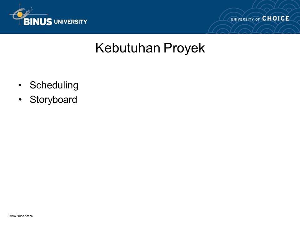 Bina Nusantara Kebutuhan Proyek Scheduling Storyboard