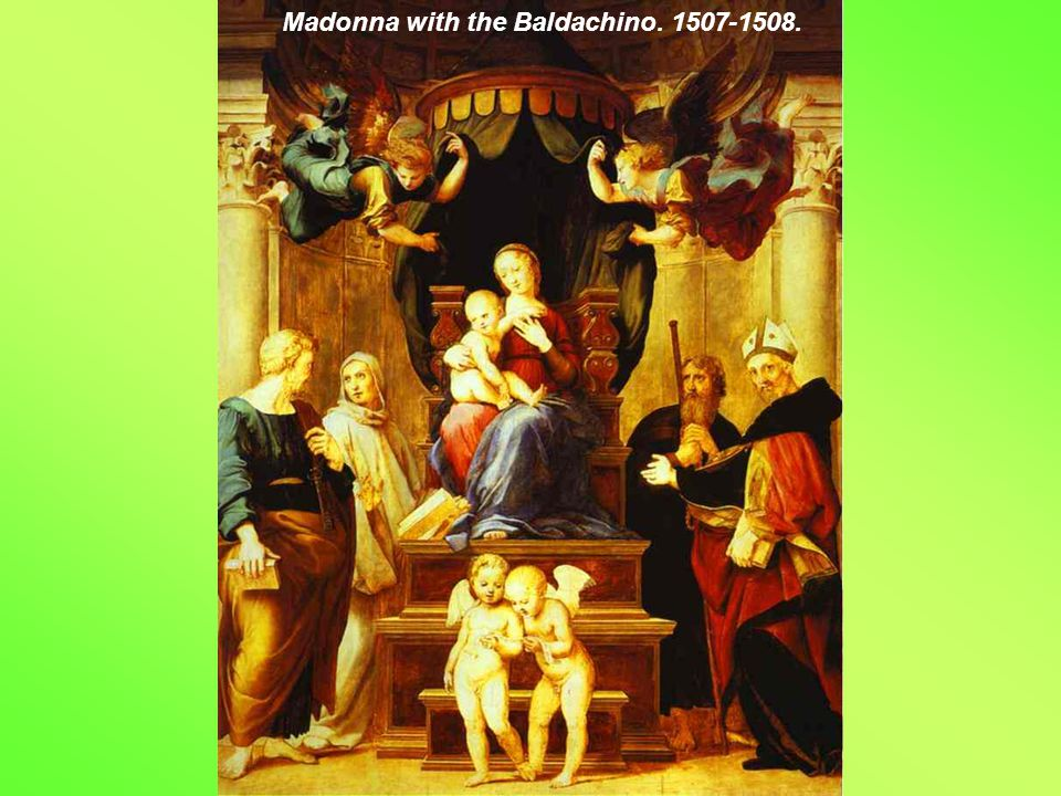 Madonna with the Baldachino. 1507-1508.
