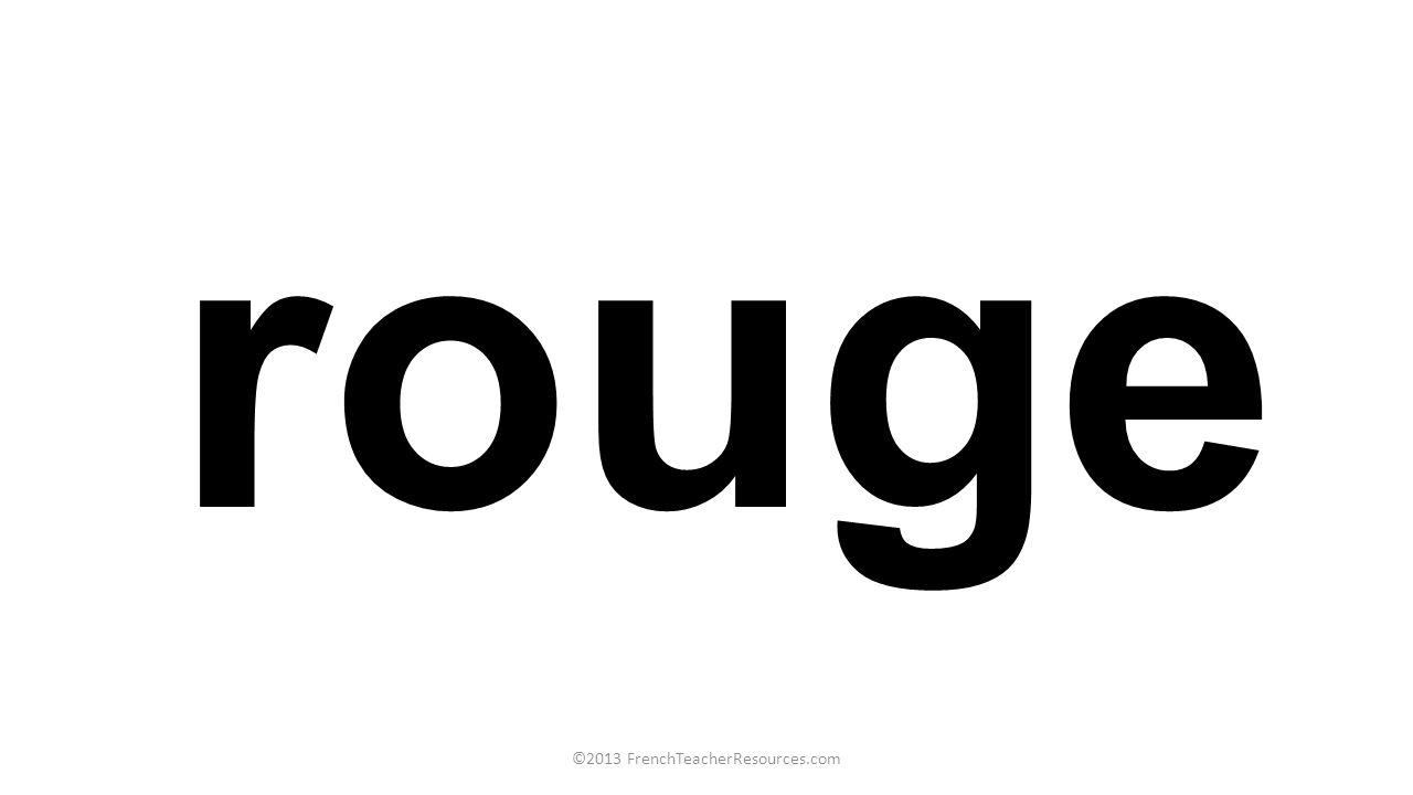 rouge ©2013 FrenchTeacherResources.com