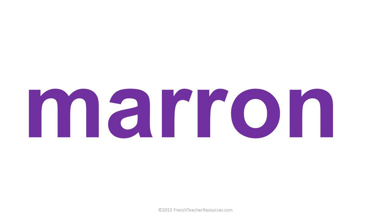 marron ©2013 FrenchTeacherResources.com