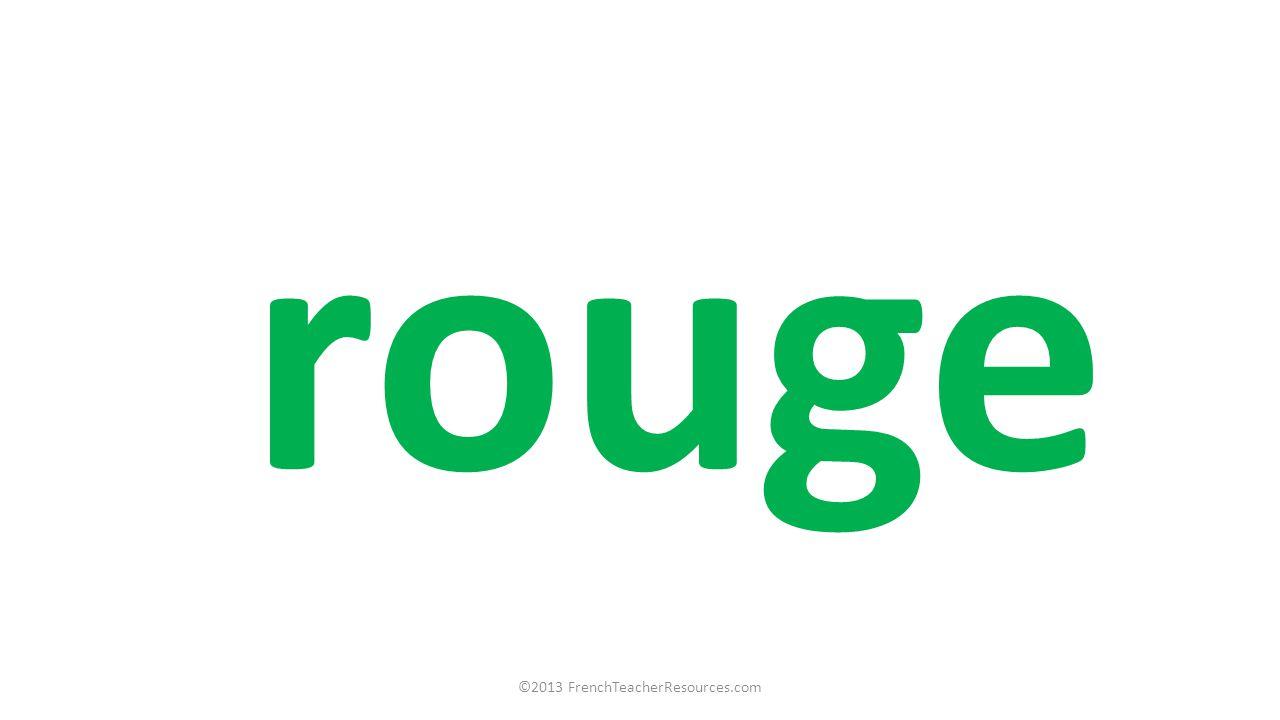 ©2013 FrenchTeacherResources.com rouge
