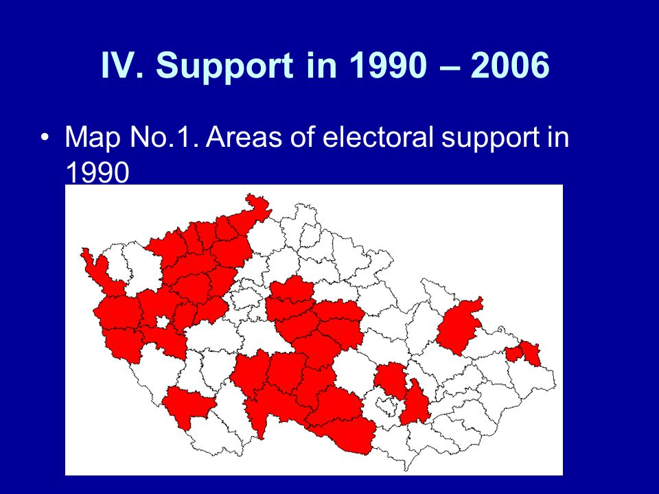 IV. Support in 1990 – 2006 Map No.1. Areas of electoral support in 1990