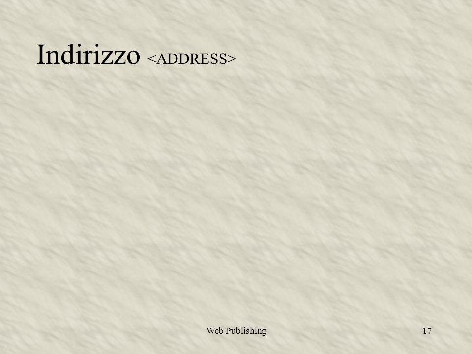 Web Publishing17 Indirizzo