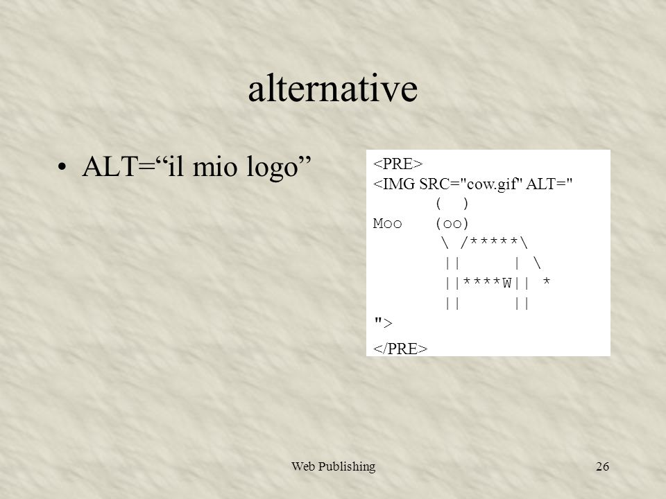 "Web Publishing26 alternative ALT=""il mio logo"" <IMG SRC="