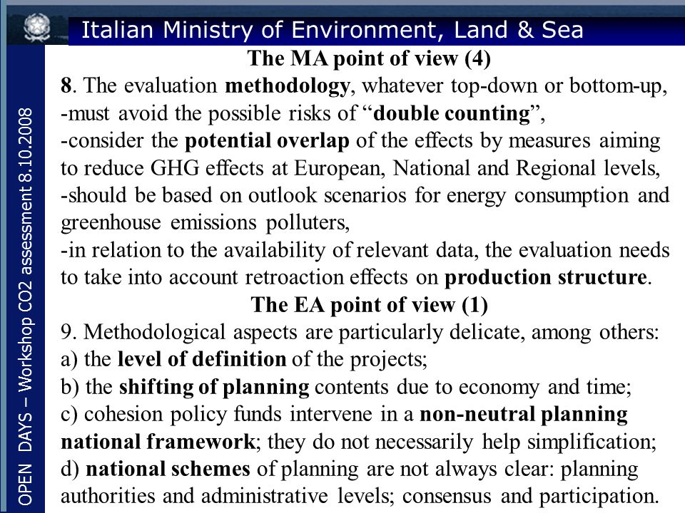 Italian Ministry of Environment, Land & Sea The MA point of view (4) 8. The evaluation methodology, whatever top-down or bottom-up, -must avoid the po