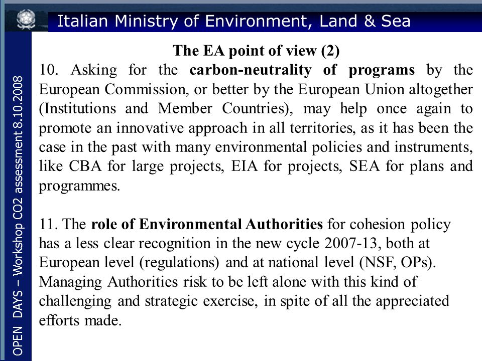 Italian Ministry of Environment, Land & Sea The EA point of view (2) 10. Asking for the carbon-neutrality of programs by the European Commission, or b