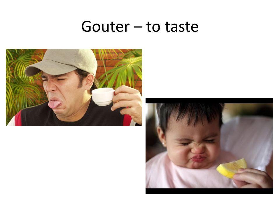 Gouter – to taste