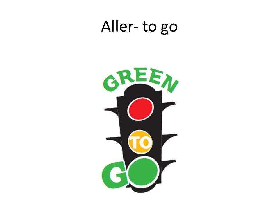 Aller- to go