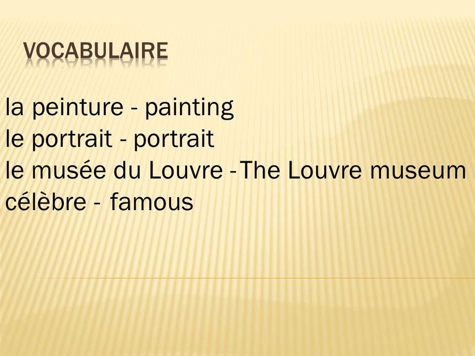 la peinture - painting le portrait - portrait le musée du Louvre - The Louvre museum célèbre - famous