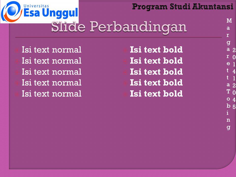 MargarettaTobingMargarettaTobing 201412045201412045  Isi text normal  Isi text bold