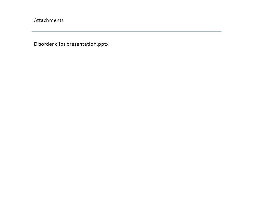 Attachments Disorder clips presentation.pptx