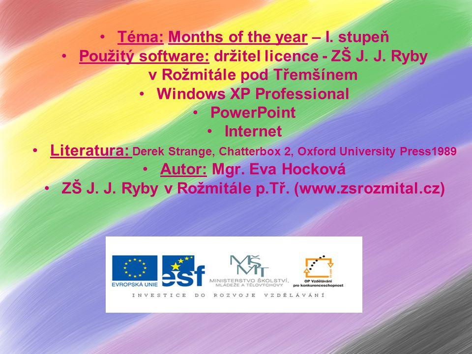 Téma: Months of the year – I. stupeň Použitý software: držitel licence - ZŠ J.