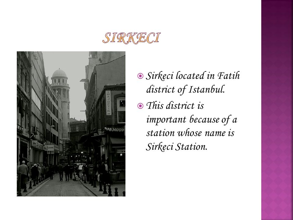  Sirkeci located in Fatih district of Istanbul.
