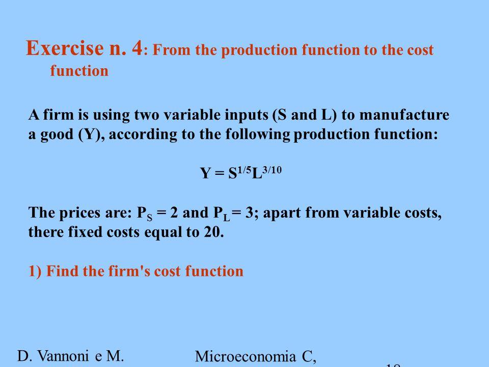 D. Vannoni e M. Piacenza Microeconomia C, A.A. 2007-2008 Esercitazione 2 18 Exercise n.