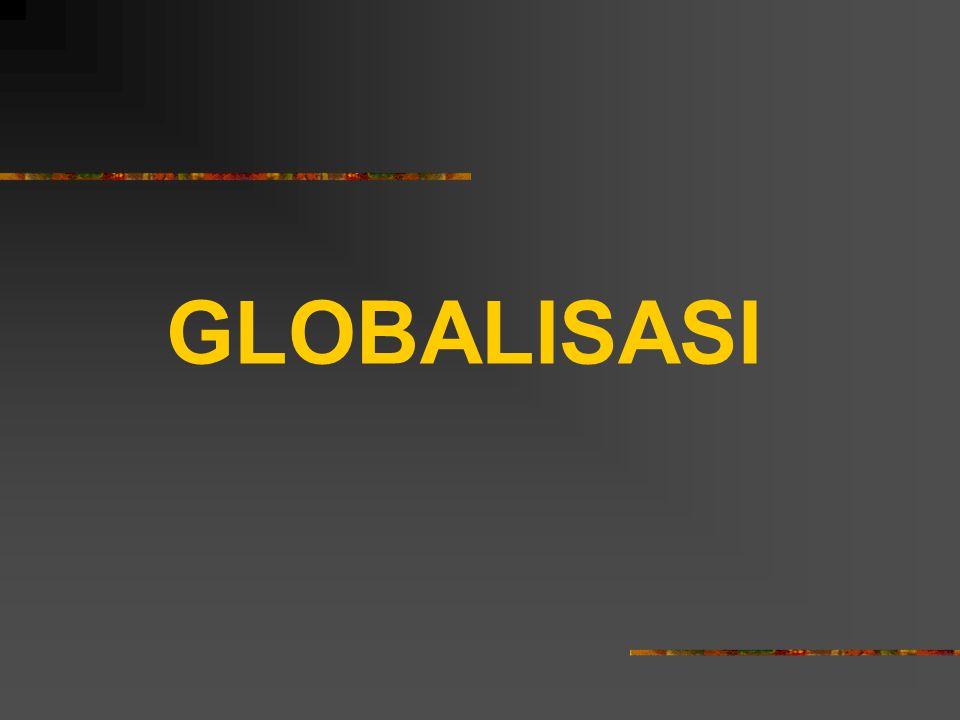Kesan Positif Globalisasi 9.