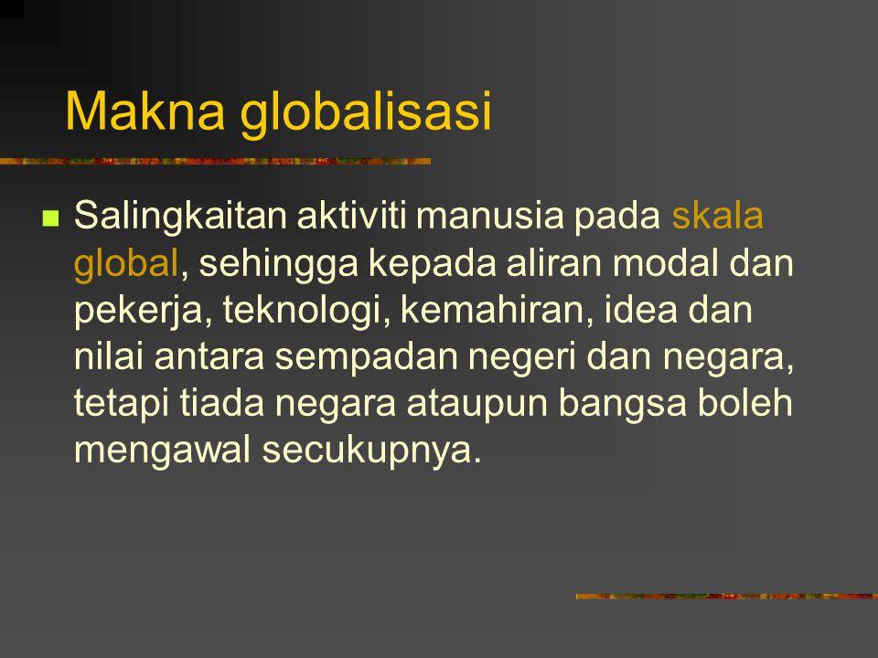 Globalisasi - Membuat perhubungan antara dua tempat atas skala global Lima jenis perhubungan global: Skop manusia: pergerakan orang, termasuk pelancong, pendatang, pelarian, dan pejalan bisnes.