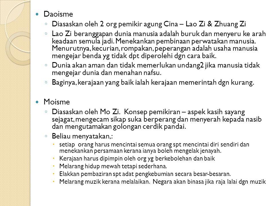 Daoisme ◦ Diasaskan oleh 2 org pemikir agung Cina – Lao Zi & Zhuang Zi ◦ Lao Zi beranggapan dunia manusia adalah buruk dan menyeru ke arah keadaan sem