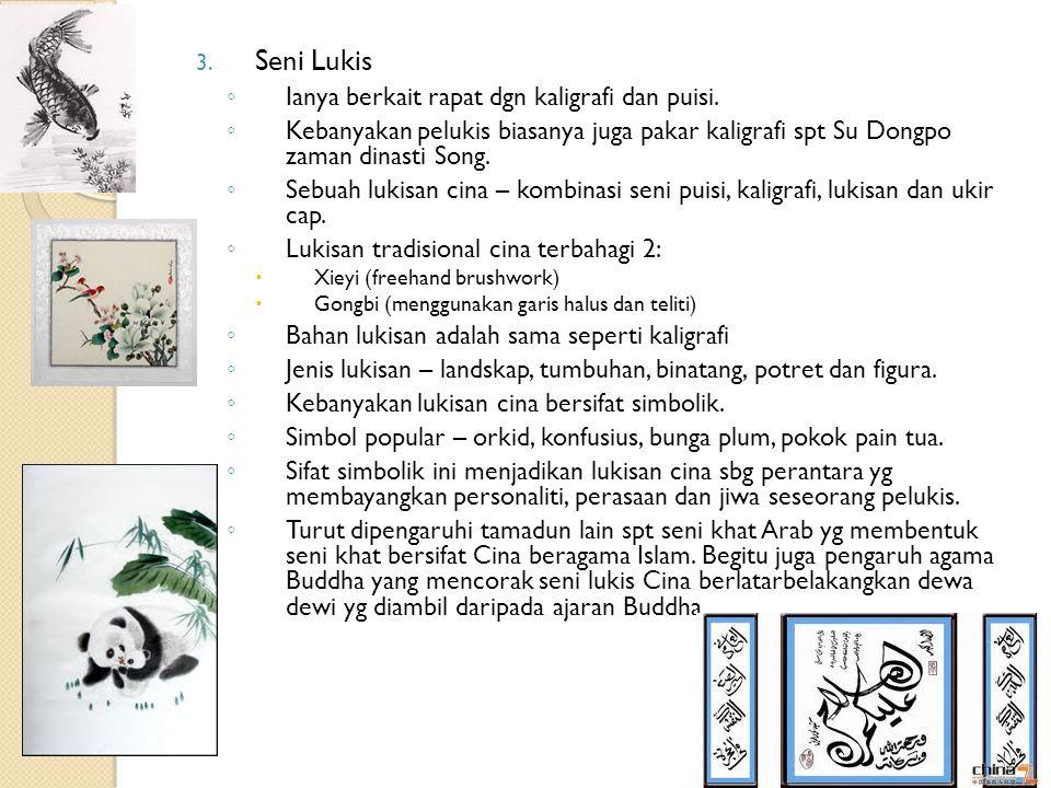 3. Seni Lukis ◦ Ianya berkait rapat dgn kaligrafi dan puisi. ◦ Kebanyakan pelukis biasanya juga pakar kaligrafi spt Su Dongpo zaman dinasti Song. ◦ Se