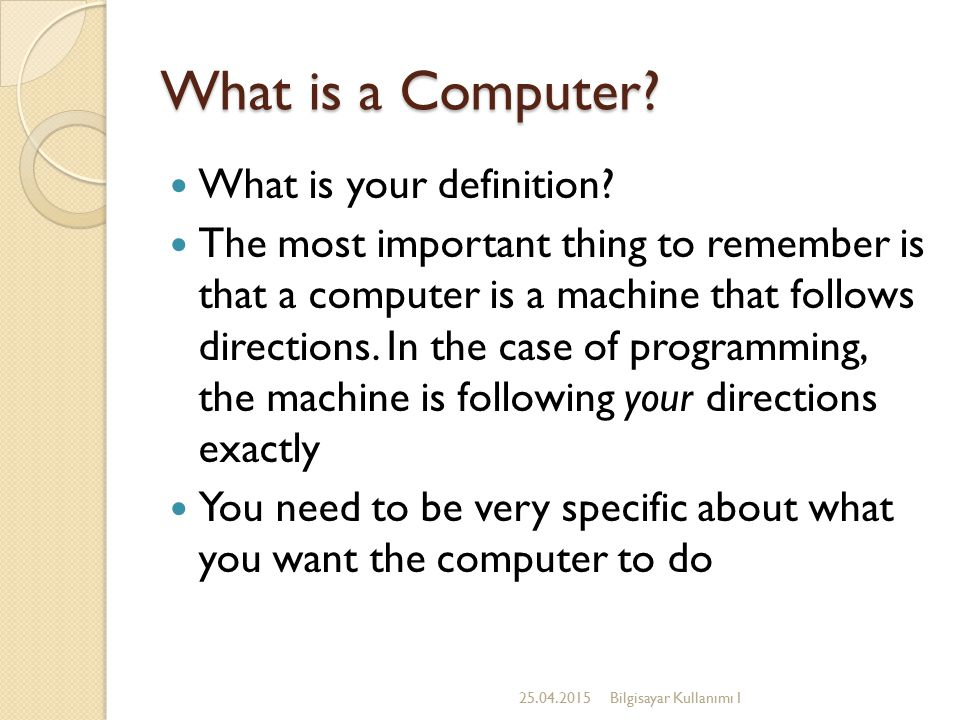 What is a Computer. What is your definition.