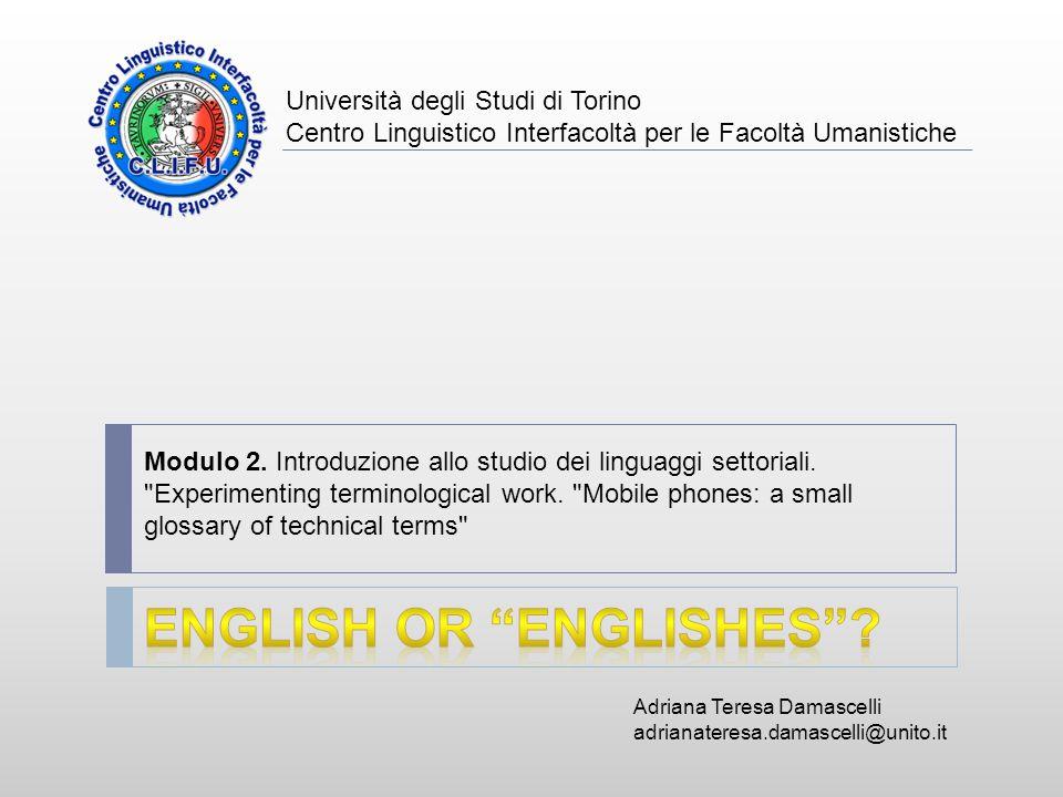 Adriana Teresa Damascelli adrianateresa.damascelli@unito.it Università degli Studi di Torino Centro Linguistico Interfacoltà per le Facoltà Umanistich