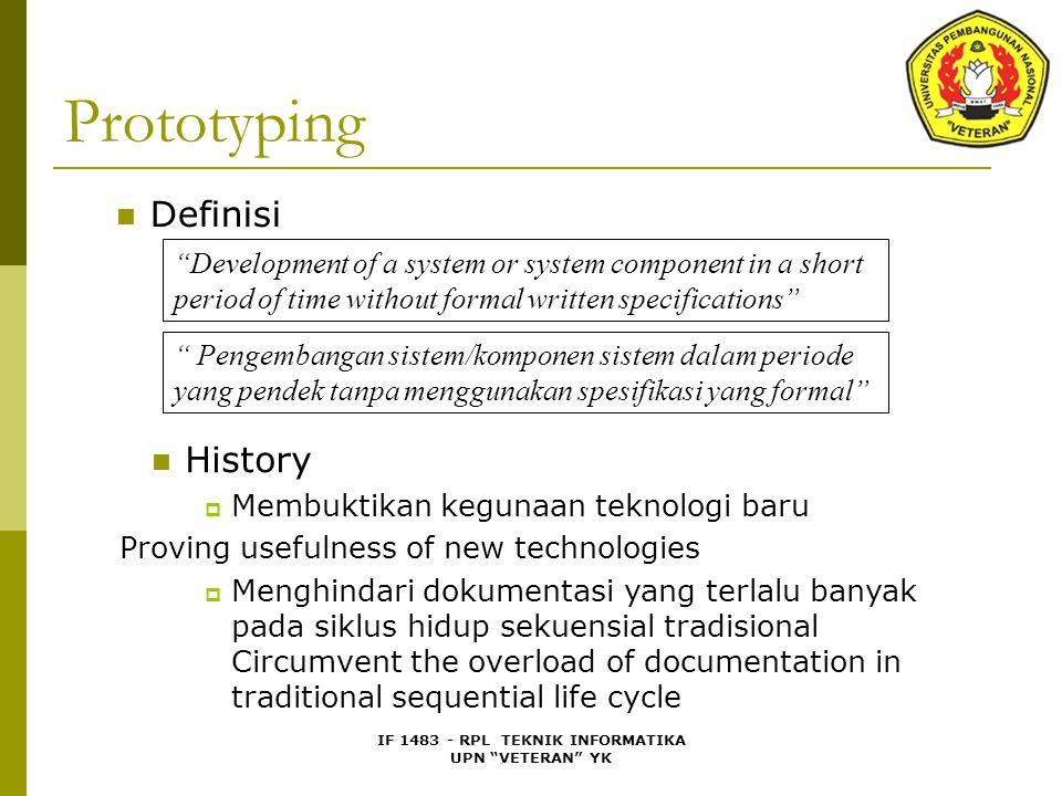 "IF 1483 - RPL TEKNIK INFORMATIKA UPN ""VETERAN"" YK Prototyping Definisi History  Membuktikan kegunaan teknologi baru Proving usefulness of new technol"