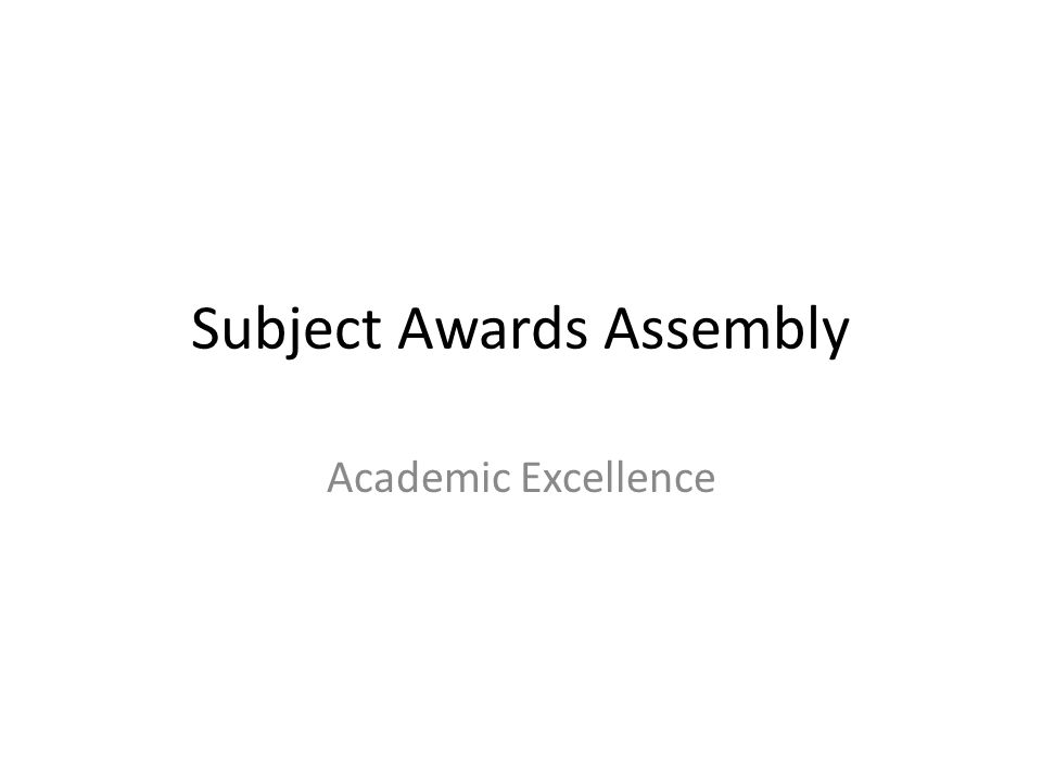 Subject Awards Assembly Academic Excellence