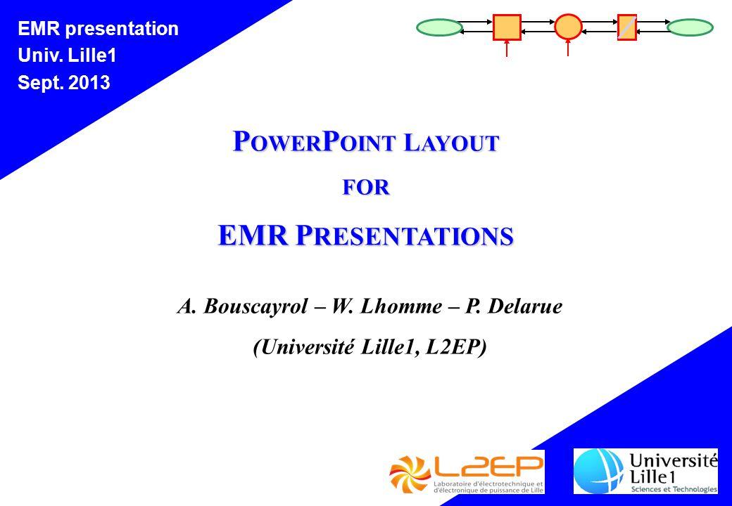 EMR presentation Univ. Lille1 Sept. 2013 P OWER P OINT L AYOUT FOR EMR P RESENTATIONS A.