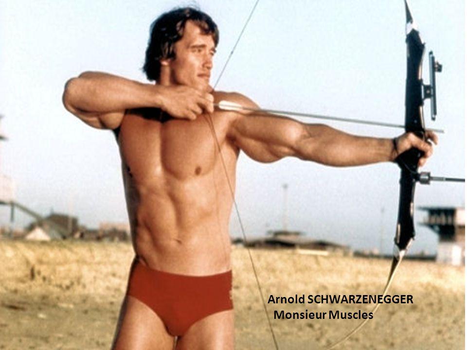 Arnold SCHWARZENEGGER Monsieur Muscles