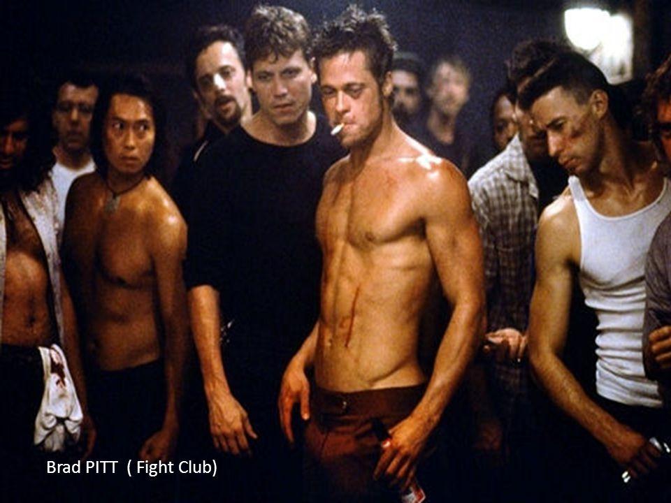 Brad PITT ( Fight Club)