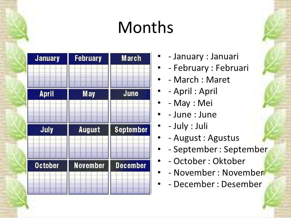 Months - January : Januari - February : Februari - March : Maret - April : April - May : Mei - June : June - July : Juli - August : Agustus - September : September - October : Oktober - November : November - December : Desember