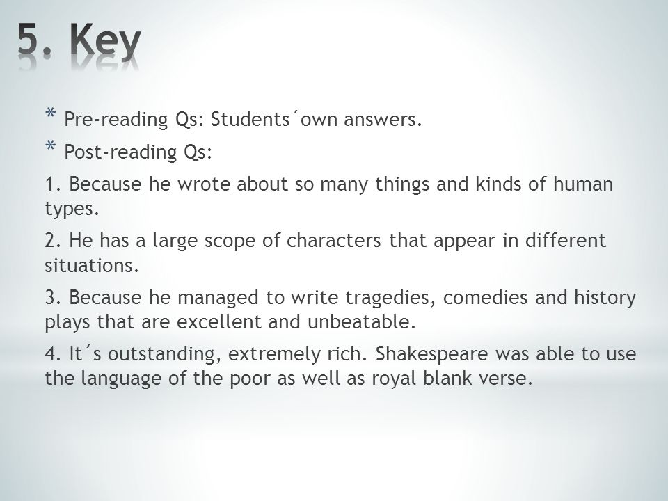 * Pre-reading Qs: Students´own answers. * Post-reading Qs: 1.