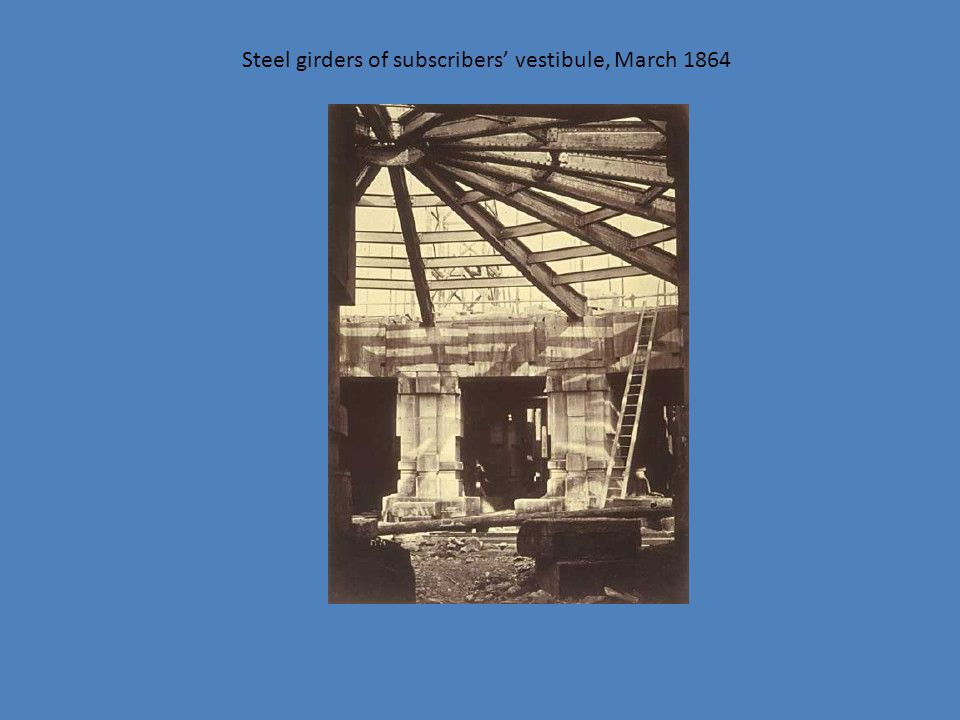 Steel girders of subscribers' vestibule, March 1864