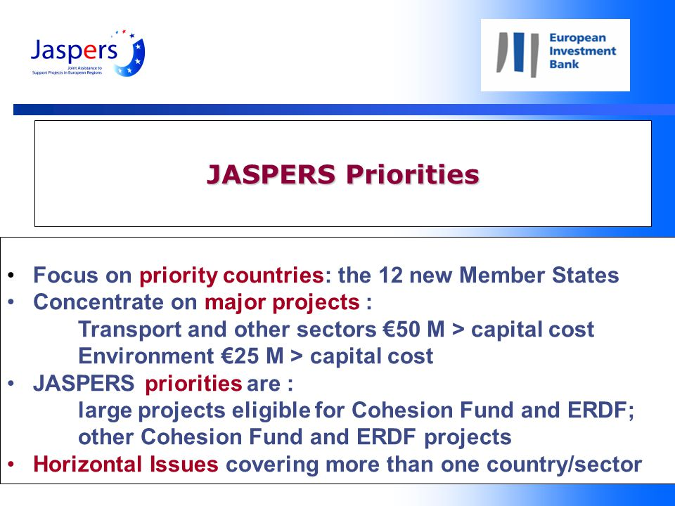 5 JASPERS Priorities Focus on priority countries: the 12 new Member States Concentrate on major projects : Transport and other sectors €50 M > capital cost Environment €25 M > capital cost JASPERS priorities are : large projects eligible for Cohesion Fund and ERDF; other Cohesion Fund and ERDF projects Horizontal Issues covering more than one country/sector