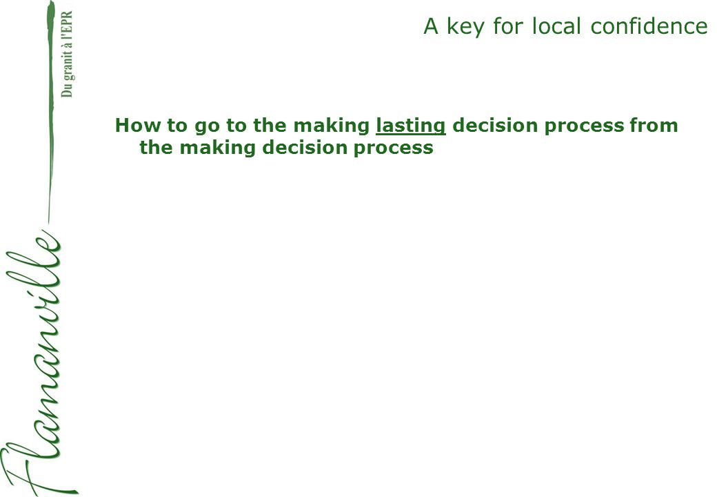 11 A key for local confidence How to go to the making lasting decision process from the making decision process