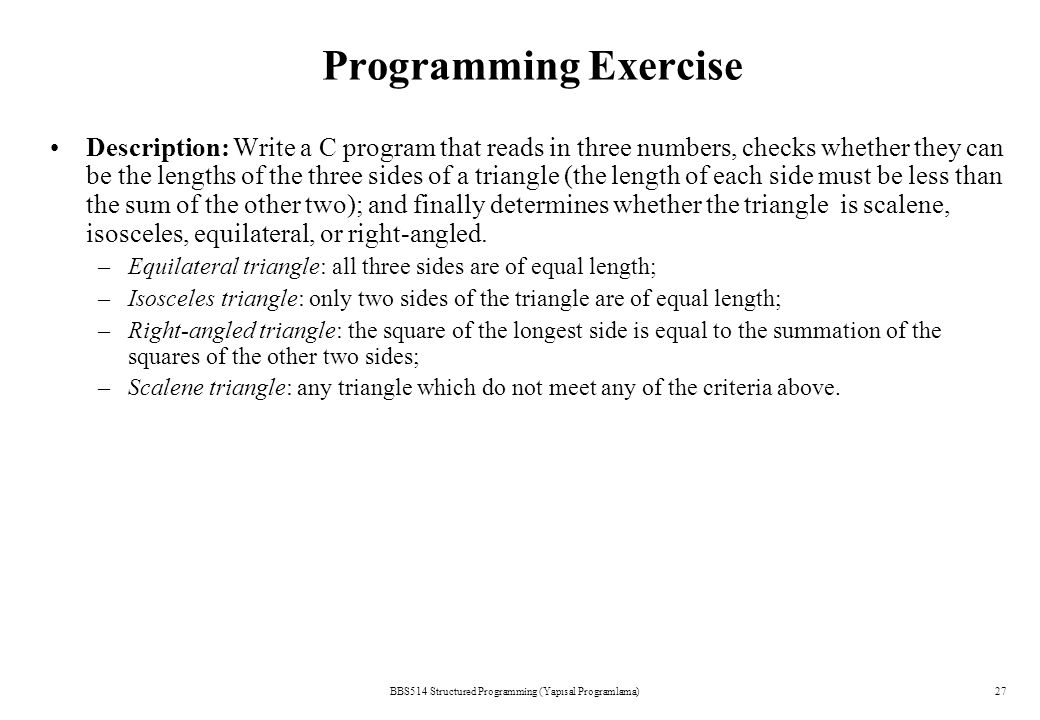 BBS514 Structured Programming (Yapısal Programlama)26 Exercises 3.Write a C statement that i.classifies a given character as an uppercase letter, a lo